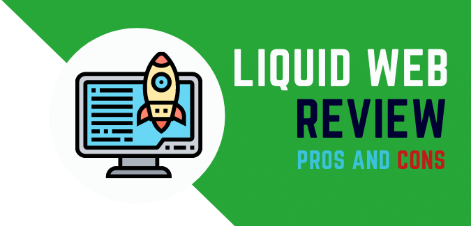 Liquid Web Review 2021 | Features | Pricing | Pros, and Cons | Server Speed Tested